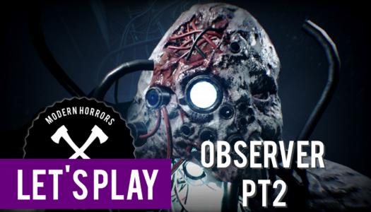 Modern Horrors Plays: Observer pt 2
