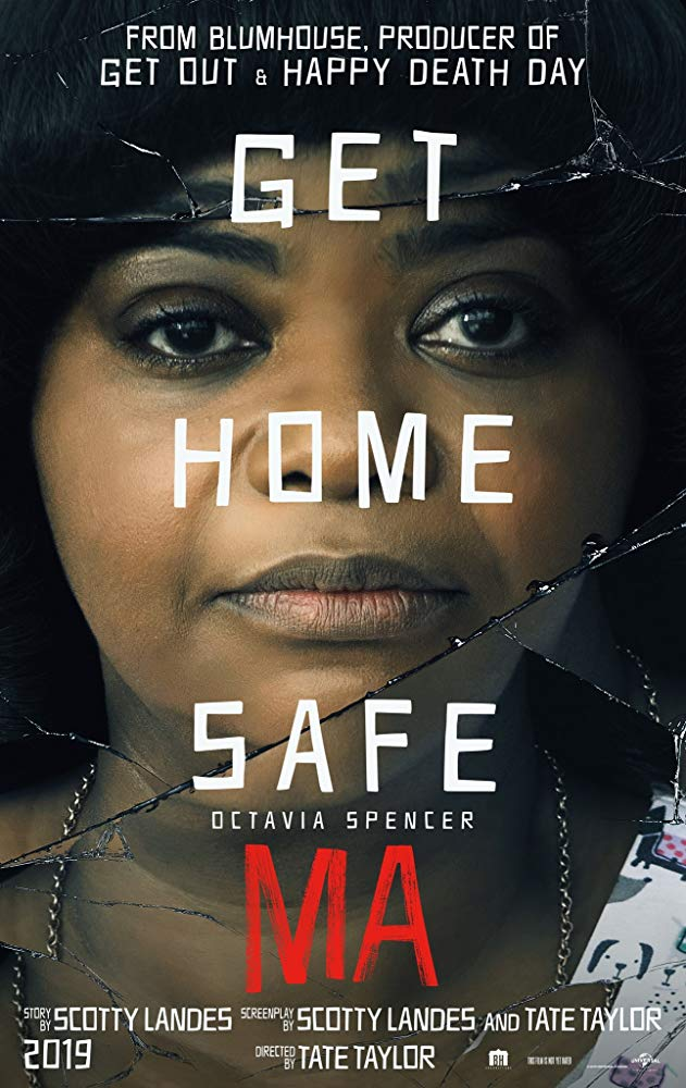 """The poster for Ma, reading """"From Blumhouse, Producer of Get Out & Happy Death Day"""" with a close-up of Octavia Spencer."""